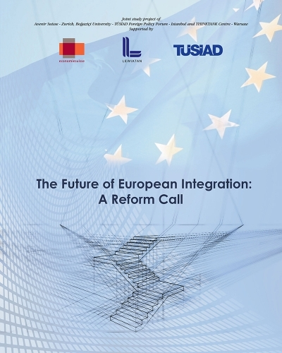 The Future of European Integration: A Reform Call