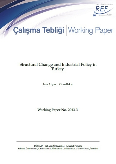 "Sabancı University-TÜSİAD Competitiveness Forum; ""Structural Change and Industrial Policy in Turkey"" Working Paper"