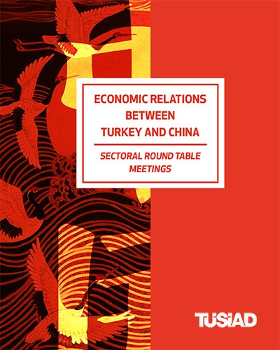 Economic Relations Between Turkey and China - Sectoral Round Table Meetings